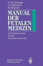 Manual Der Fetalen Medizin by Karl-Theo M Schneider
