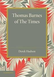 Thomas Barnes of The Times by Derek Hudson