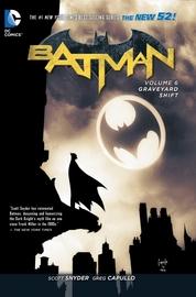 Batman Vol. 6 Graveyard Shift (The New 52) by Scott Snyder