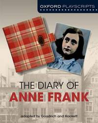 Oxford Playscripts: The Diary of Anne Frank by Frances Goodrich