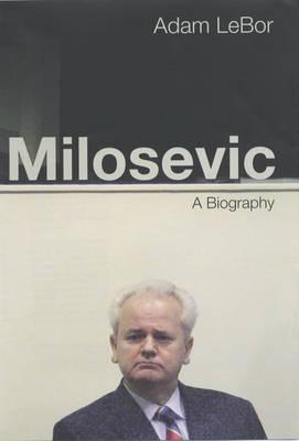 Milosevic by Adam LeBor