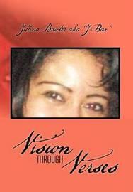 """Vision Through Verses by Jillina Baxter aka """"J-bax"""""""