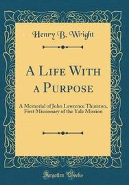 A Life with a Purpose by Henry B. Wright image