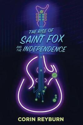 The Rise of Saint Fox and the Independence by Corin Reyburn image