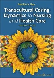 Transcultural Caring Dynamics in Nursing and Health Care by Marilyn A. Ray image