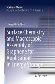 Surface Chemistry and Macroscopic Assembly of Graphene for Application in Energy Storage by Cheng-Meng Chen