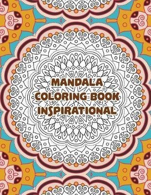 Mandala Coloring Book Inspirational by Mary Hill