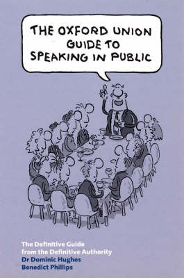 The Oxford Union Guide to Speaking in Public by Dominic Hughes image
