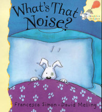 What's That Noise? by Francesca Simon