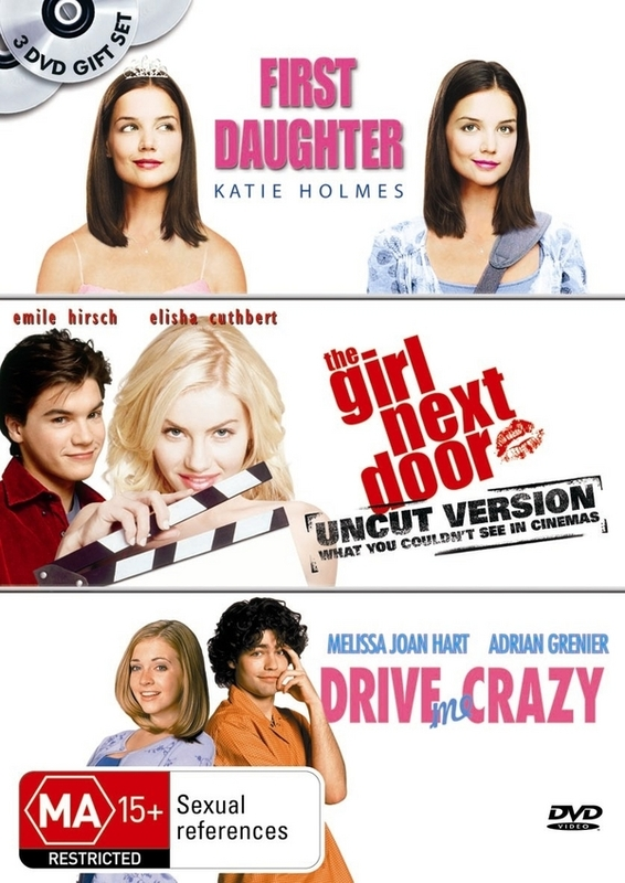 First Daughter / Girl Next Door / Drive Me Crazy (3 Disc Set) on DVD