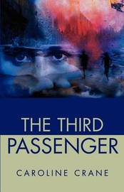 The Third Passenger by Caroline Crane image