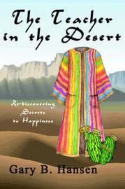 The Teacher in the Desert by Gary B. Hansen