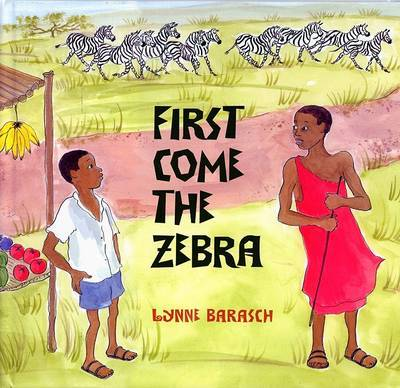 First Come the Zebra by Lynne Barasch image