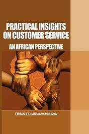 Practical Insights on Customer Service by Emmanuel Danstan Chinunda