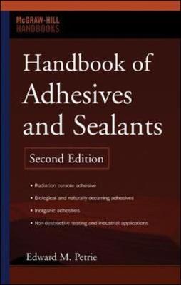 Handbook of Adhesives and Sealants by Edward Petrie