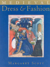 Medieval Dress and Fashion by Margaret Scott image