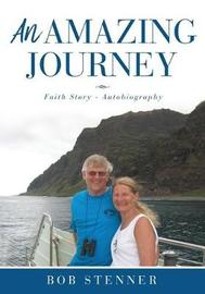 An Amazing Journey by Bob Stenner