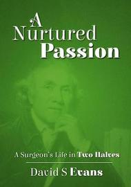 A Nurtured Passion by David S Evans