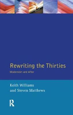 Rewriting the Thirties by Keith Williams