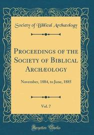 Proceedings of the Society of Biblical Archaeology, Vol. 7 by Society Of Biblical Archaeology image