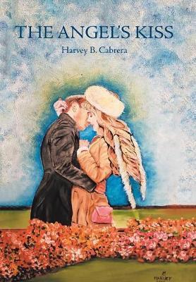 The Angel's Kiss by Harvey B. Cabrera