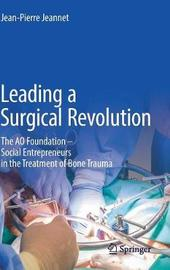 Leading a Surgical Revolution by Jean-Pierre Jeannet