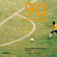 90 Minutes: The Greatest Moments from the World Cup by Robert Davies image