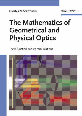The Mathematics of Geometrical and Physical Optics by O.N. Stavroudis image