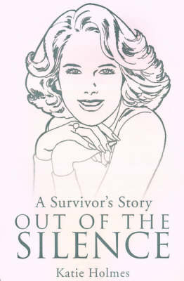 A Survivor's Story Out of the Silence by Katie Holmes image