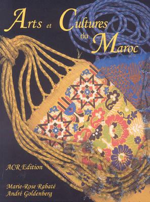 Arts et Cultures du Maroc: Un Jardin d'Objets by Andre Goldenberg image