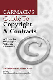 Carmack's Guide to Copyright & Contracts by Sharon DeBartolo Carmack