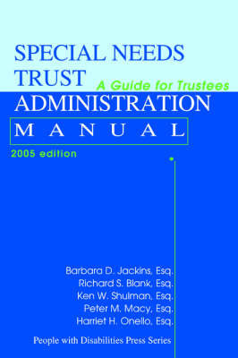 Special Needs Trust Administration Manual: A Guide for Trustees by Ken W Shulman