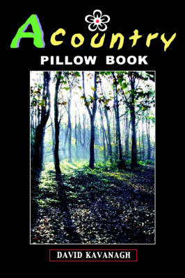 A Country Pillow Book by David Kavanagh