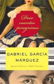 Doce Cuentos Peregrinos by Gabriel Garcia Marquez