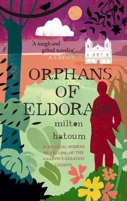 Orphans of Eldorado by Milton Hatoum image