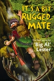 It's a Bit Rugged, Mate by Big Al Lester