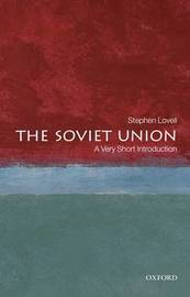 The Soviet Union: A Very Short Introduction by Stephen Lovell