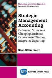 Strategic Management Accounting by Sean Stein Smith