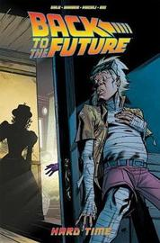 Back To The Future Hard Time by Bob Gale