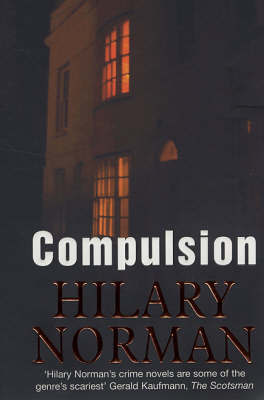 Compulsion by Hilary Norman