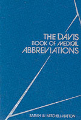 The Davis Book of Medical Abbreviations by Sarah Mitchell-Hatton