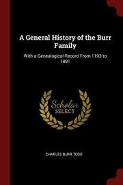 A General History of the Burr Family by Charles Burr Todd image