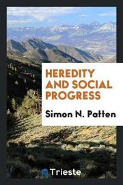 Heredity and Social Progress by Simon N Patten image