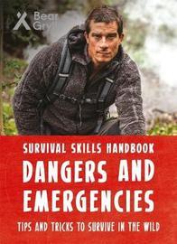 Bear Grylls Survival Skills Handbook: Dangers and Emergencies by Bear Grylls image