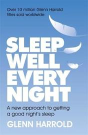 Sleep Well Every Night by Glenn Harrold image