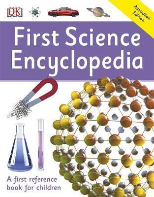 First Science Encyclopedia by DK Australia
