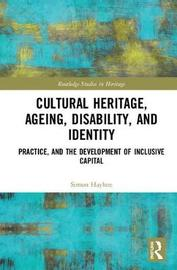 Cultural Heritage, Ageing, Disability, and Identity by Simon Hayhoe