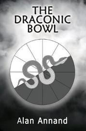 The Draconic Bowl by Alan Annand