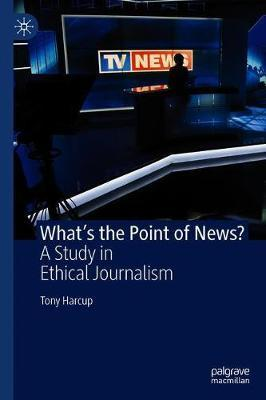 What's the Point of News? by Tony Harcup