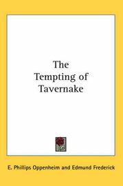 The Tempting of Tavernake by E.Phillips Oppenheim image